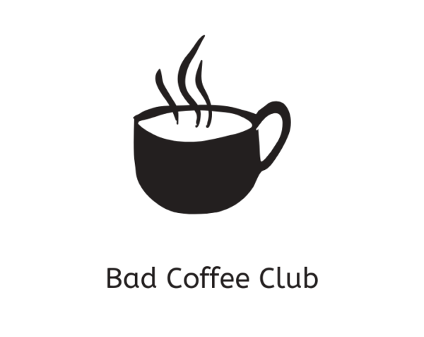 Bad Coffee Club